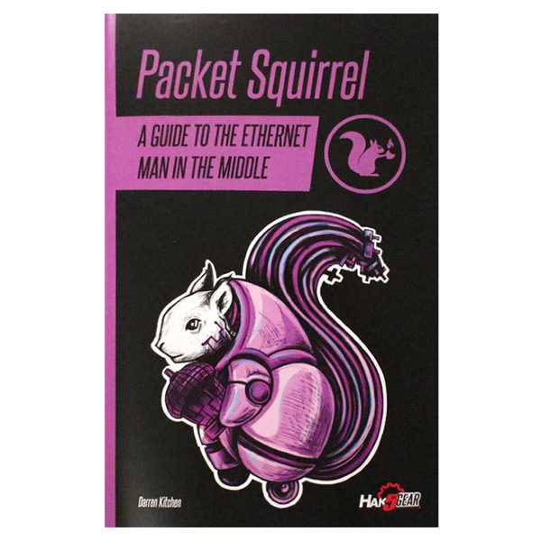 HAK5 Packet Squirrel Field Guide